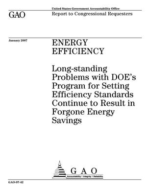 Primary view of object titled 'Energy Efficiency: Long-standing Problems with DOE's Program for Setting Efficiency Standards Continue to Result in Forgone Energy Savings'.