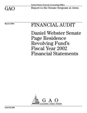Primary view of object titled 'Financial Audit: Daniel Webster Senate Page Residence Revolving Fund's Fiscal Year 2002 Financial Statements'.