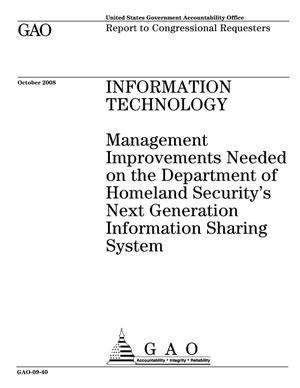 Primary view of object titled 'Information Technology: Management Improvements Needed on the Department of Homeland Security's Next Generation Information Sharing System'.