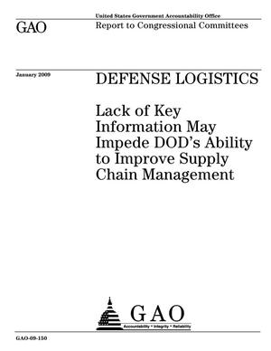 Primary view of object titled 'Defense Logistics: Lack of Key Information May Impede DOD's Ability to Improve Supply Chain Management'.