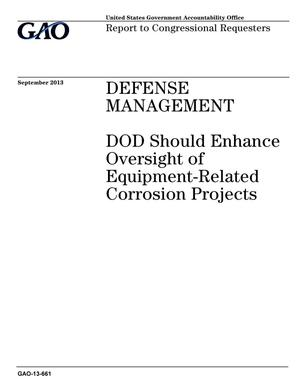 Primary view of object titled 'Defense Management: DOD Should Enhance Oversight of Equipment-Related Corrosion Projects'.