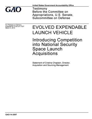 Primary view of object titled 'Evolved Expendable Launch Vehicle: Introducing Competition into National Security Space Launch Acquisitions'.