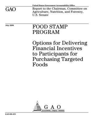 Primary view of object titled 'Food Stamp Program: Options for Delivering Financial Incentives to Participants for Purchasing Targeted Foods'.