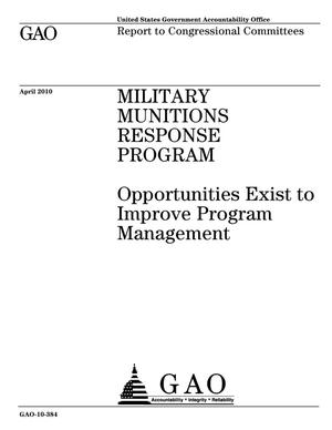 Primary view of object titled 'Military Munitions Response Program: Opportunities Exist to Improve Program Management'.