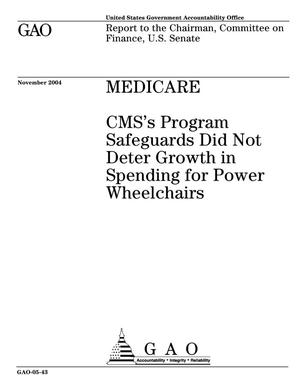 Primary view of object titled 'Medicare: CMS's Program Safeguards Did Not Deter Growth in Spending for Power Wheelchairs'.