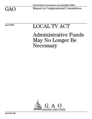 Primary view of object titled 'LOCAL TV Act: Administrative Funds May No Longer Be Necessary'.