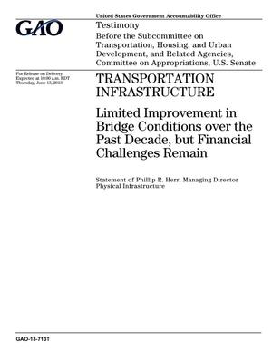 Primary view of object titled 'Transportation Infrastructure: Limited Improvement in Bridge Conditions over the Past Decade, but Financial Challenges Remain'.