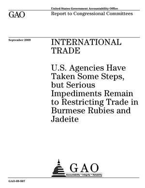 Primary view of object titled 'International Trade: U.S. Agencies Have Taken Some Steps, but Serious Impediments Remain to Restricting Trade in Burmese Rubies and Jadeite'.
