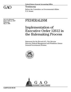 Primary view of object titled 'Federalism: Implementation of Executive Order 12612 in the Rulemaking Process'.