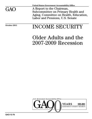 Primary view of object titled 'Income Security: Older Adults and the 2007-2009 Recession'.