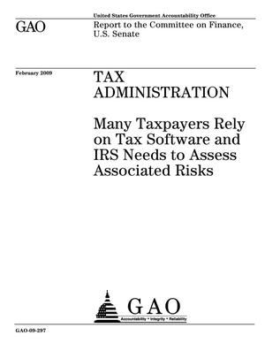 Primary view of object titled 'Tax Administration: Many Taxpayers Rely on Tax Software and IRS Needs to Assess Associated Risks'.
