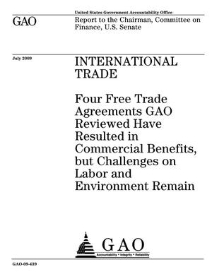 Primary view of object titled 'International Trade: Four Free Trade Agreements GAO Reviewed Have Resulted in Commercial Benefits, but Challenges on Labor and Environment Remain'.