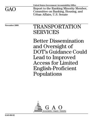 Primary view of object titled 'Transportation Services: Better Dissemination and Oversight of DOT's Guidance Could Lead to Improved Access for Limited English-Proficient Populations'.