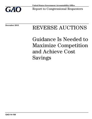 Primary view of object titled 'Reverse Auctions: Guidance Is Needed to Maximize Competition and Achieve Cost Savings'.