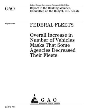 Primary view of object titled 'Federal Fleets: Overall Increase in Number of Vehicles Masks That Some Agencies Decreased Their Fleets'.