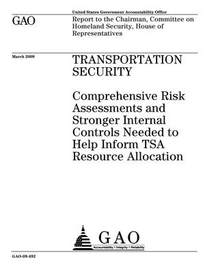 Primary view of object titled 'Transportation Security: Comprehensive Risk Assessments and Stronger Internal Controls Needed to Help Inform TSA Resource Allocation'.
