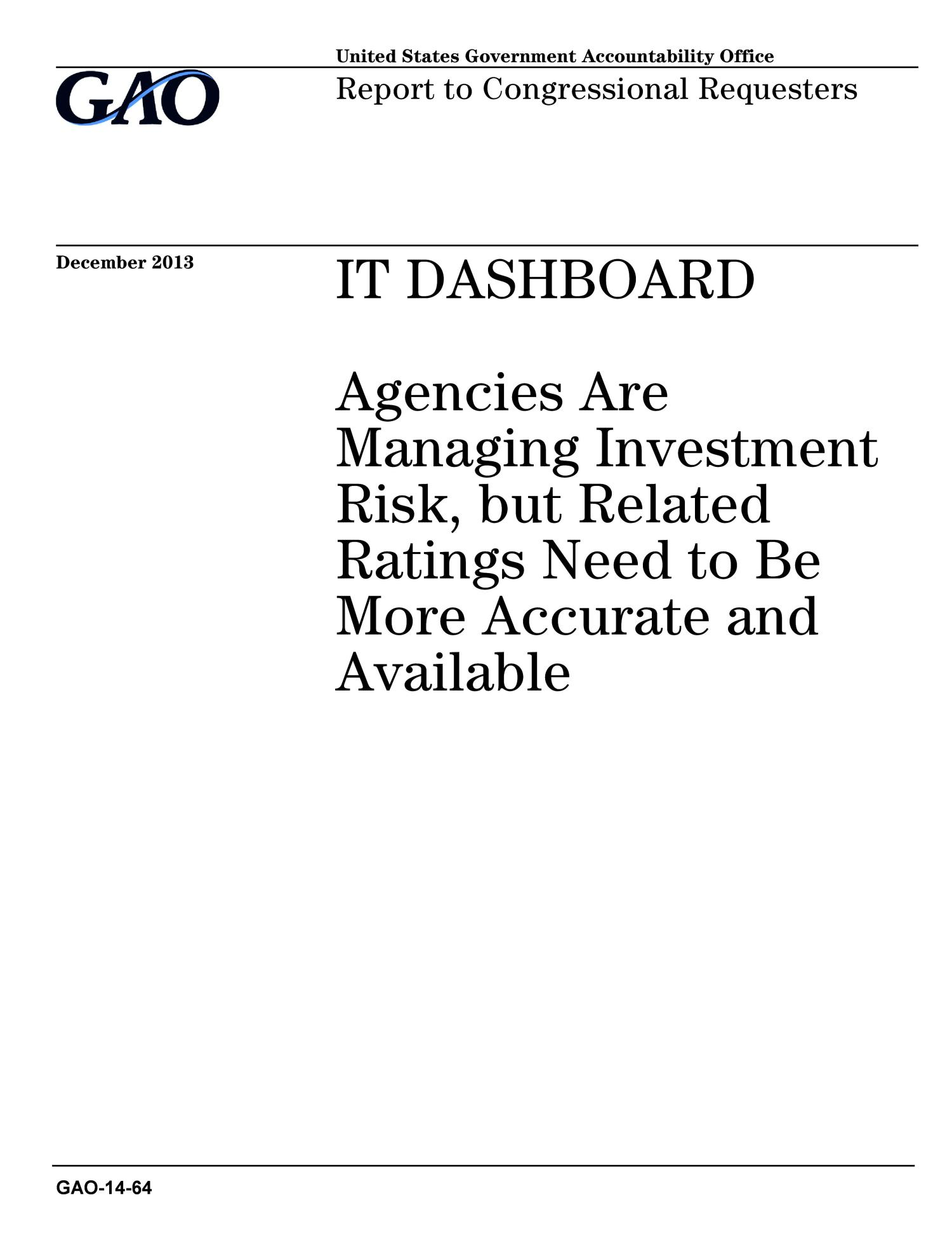 IT Dashboard: Agencies Are Managing Investment Risk, but Related Ratings Need to Be More Accurate and Available                                                                                                      [Sequence #]: 1 of 60