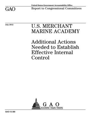 Primary view of object titled 'U.S. Merchant Marine Academy: Additional Actions Needed to Establish Effective Internal Control'.