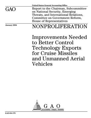 Primary view of object titled 'Nonproliferation: Improvements Needed to Better Control Technology Exports for Cruise Missiles and Unmanned Aerial Vehicles'.
