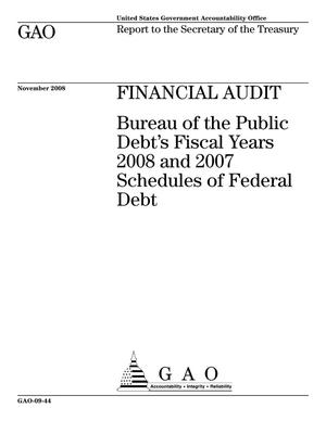 Primary view of object titled 'Financial Audit: Bureau of the Public Debt's Fiscal Years 2008 and 2007 Schedules of Federal Debt'.