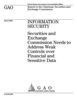 Primary view of object titled 'Information Security: Securities and Exchange Commission Needs to Address Weak Controls over Financial and Sensitive Data'.