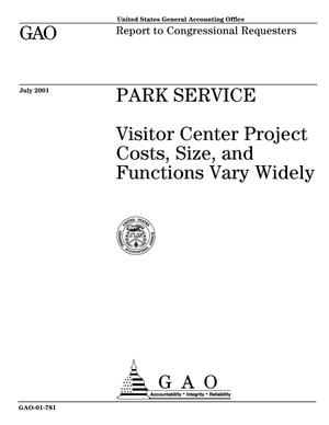 Primary view of object titled 'Park Service: Visitor Center Project Costs, Size, and Functions Vary Widely'.