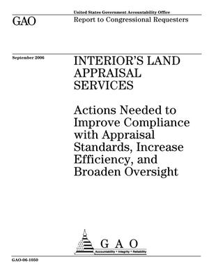 Primary view of object titled 'Interior's Land Appraisal Services: Actions Needed to Improve Compliance with Appraisal Standards, Increase Efficiency, and Broaden Oversight'.
