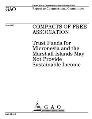 Primary view of object titled 'Compacts of Free Association: Trust Funds for Micronesia and the Marshall Islands May Not Provide Sustainable Income'.
