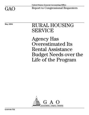 Primary view of object titled 'Rural Housing Service: Agency Has Overestimated Its Rental Assistance Budget Needs over the Life of the Program'.