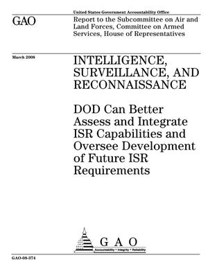 Primary view of object titled 'Intelligence, Surveillance, and Reconnaissance: DOD Can Better Assess and Integrate ISR Capabilities and Oversee Development of Future ISR Requirements'.