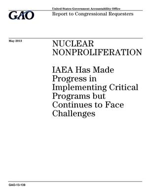 Primary view of object titled 'Nuclear Nonproliferation: IAEA Has Made Progress in Implementing Critical Programs but Continues to Face Challenges'.