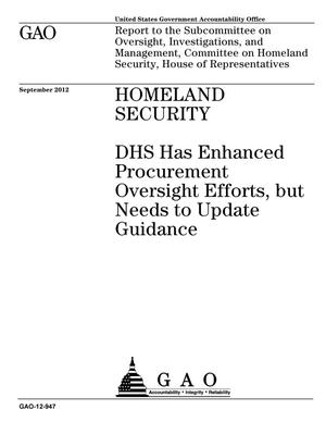 Primary view of object titled 'Homeland Security: DHS Has Enhanced Procurement Oversight Efforts, but Needs to Update Guidance'.