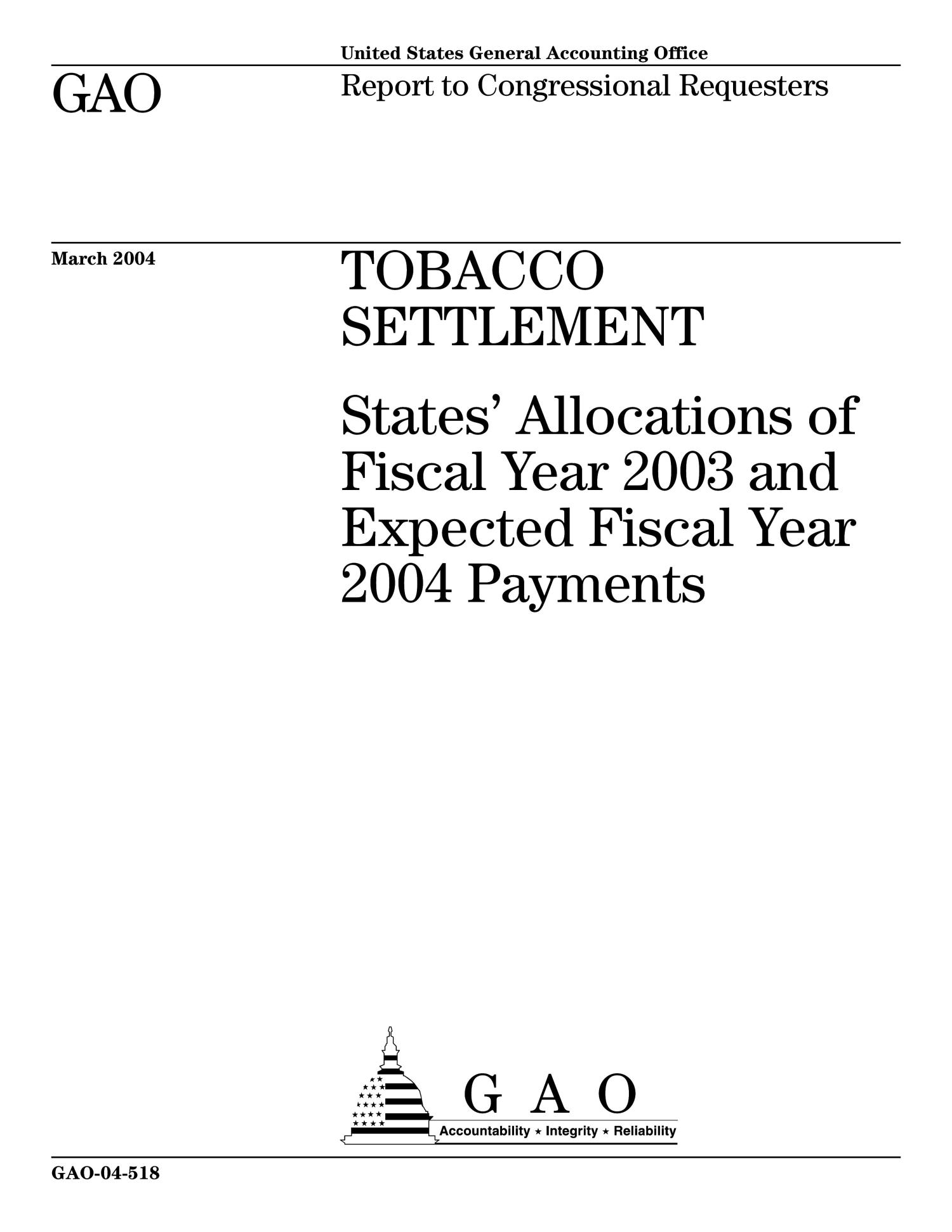 Tobacco Settlement: States' Allocations of Fiscal Year 2003 and Expected Fiscal Year 2004 Payments                                                                                                      [Sequence #]: 1 of 81