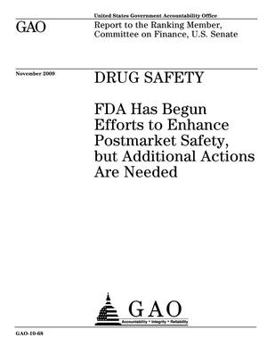 Primary view of object titled 'Drug Safety: FDA Has Begun Efforts to Enhance Postmarket Safety, but Additional Actions Are Needed'.