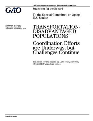 Primary view of object titled 'Transportation-Disadvantaged Populations: Coordination Efforts are Underway, but Challenges Continue'.
