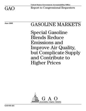 Primary view of object titled 'Gasoline Markets: Special Gasoline Blends Reduce Emissions and Improve Air Quality, but Complicate Supply and Contribute to Higher Prices'.