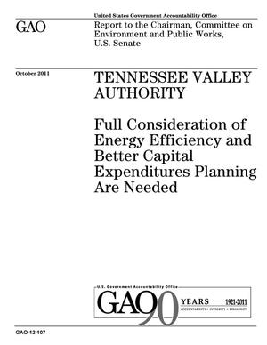 Primary view of object titled 'Tennessee Valley Authority: Full Consideration of Energy Efficiency and Better Capital Expenditures Planning Are Needed'.