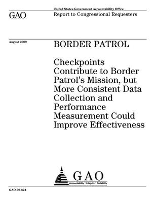 Primary view of object titled 'Border Patrol: Checkpoints Contribute to Border Patrol's Mission, but More Consistent Data Collection and Performance Measurement Could Improve Effectiveness'.