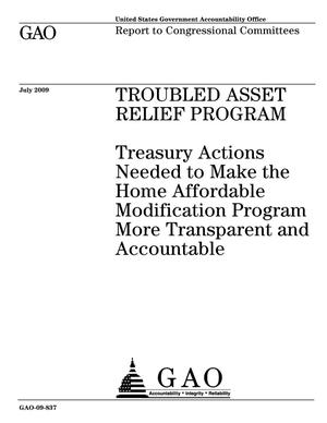 Primary view of object titled 'Troubled Asset Relief Program: Treasury Actions Needed to Make the Home Affordable Modification Program More Transparent and Accountable'.