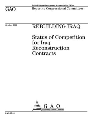 Primary view of object titled 'Rebuilding Iraq: Status of Competition for Iraq Reconstruction Contracts'.