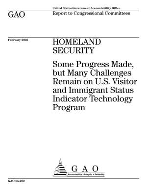 Primary view of object titled 'Homeland Security: Some Progress Made, but Many Challenges Remain on U.S. Visitor and Immigrant Status Indicator Technology Program'.