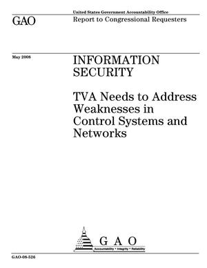 Primary view of object titled 'Information Security: TVA Needs to Address Weaknesses in Control Systems and Networks'.