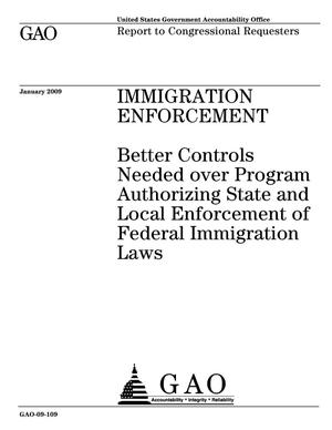 Primary view of object titled 'Immigration Enforcement: Better Controls Needed over Program Authorizing State and Local Enforcement of Federal Immigration Laws'.