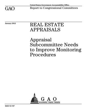 Primary view of object titled 'Real Estate Appraisals: Appraisal Subcommittee Needs to Improve Monitoring Procedures'.