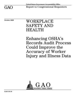 Primary view of object titled 'Workplace Safety and Health: Enhancing OSHA's Records Audit Process Could Improve the Accuracy of Worker Injury and Illness Data'.