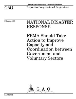 Primary view of object titled 'National Disaster Response: FEMA Should Take Action to Improve Capacity and Coordination between Government and Voluntary Sectors'.