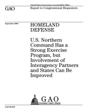 Primary view of object titled 'Homeland Defense: U.S. Northern Command Has a Strong Exercise Program, but Involvement of Interagency Partners and States Can Be Improved'.