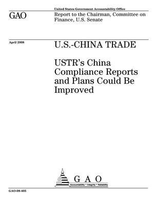 Primary view of object titled 'U.S.-China Trade: USTR's China Compliance Reports and Plans Could Be Improved'.