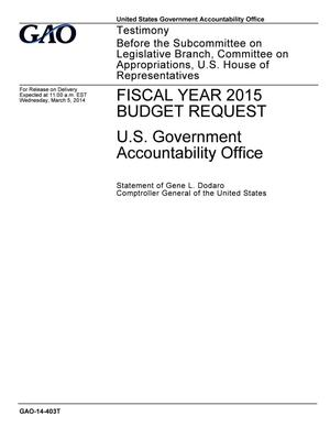Primary view of object titled 'Fiscal Year 2015 Budget Request: U.S. Government Accountability Office'.