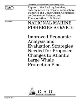 Primary view of object titled 'National Marine Fisheries Service: Improved Economic Analysis and Evaluation Strategies Needed for Proposed Changes to Atlantic Large Whale Protection Plan'.